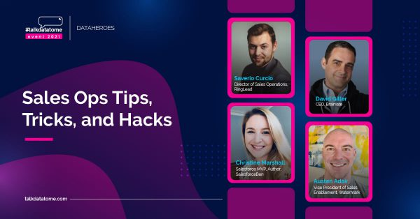 Data Heroes: Tips, Tricks and Hacks for Sales Ops