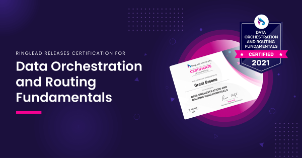 RingLead Releases Certification for Data Orchestration and Routing Fundamentals